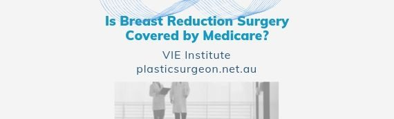 Is Breast Reduction Surgery Covered by Medicare?